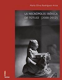 LA NECRÓPOLIS IBÉRICA DE TÚTUGI (2000-2012)