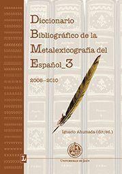 DICCIONARIO BIBLIOGRAFICO DE LA METALEXICOGRAFIA DEL ESPAÑOL 3