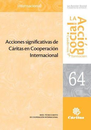 ACCIONES SIGNIFICATIVAS DE CÁRITAS EN COOPERACIÓN INTERNACIONAL