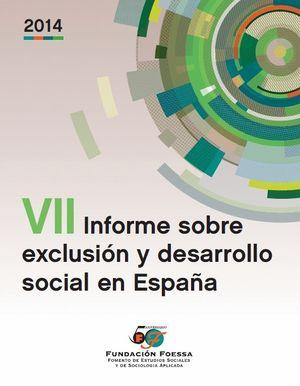 VII INFORME SOBRE EXCLUSION Y DESARROLLO SOCIAL EN ESPAÑA