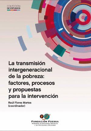 LA TRANSMISION INTERGENERACIONAL DE LA POBREZA