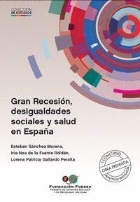 GRAN RECESIÓN, DESIGUALDADES SOCIALES Y SALUD EN ESPAÑA