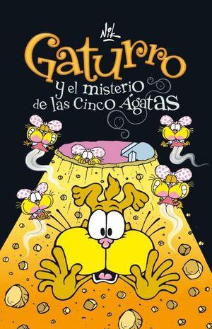 GATURRO Y EL MISTERIO DE LAS CINCO ÁGATAS (GATURRO 1)