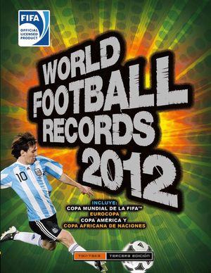 WORLD FOOTBAL RECORDS 2012