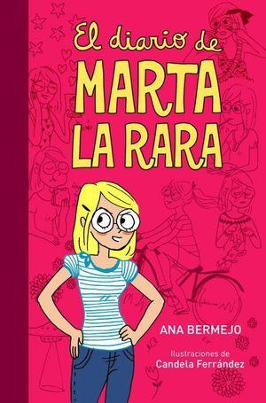 EL DIARIO DE MARTA LA RARA (DIARIO DE MARTA 1)