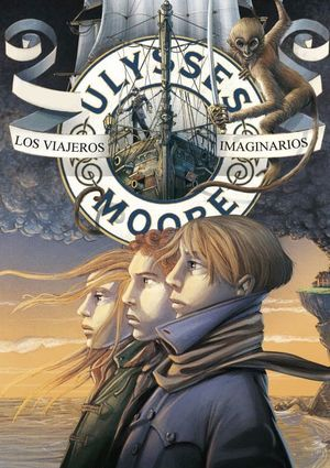 LOS VIAJEROS IMAGINARIOS (ULYSSES MOORE)