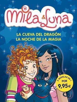 MILA Y LUNA LA CUEVA DEL DRAGON Y LA NOCHE DE MAGIA