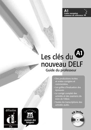 LES CLES DU NOUVEAU DELF A1 PROFESOR + CD