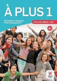 A PLUS 1 LIVRE DE L'ELEVE A1 +CD