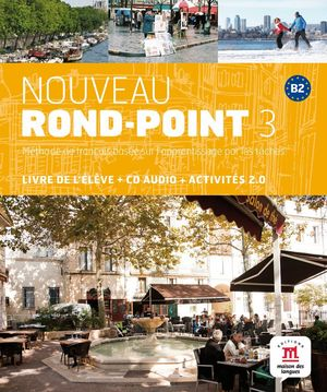 NOUVEAU ROND-POINT 3. LIBRO DEL ALUMNO. NIVEL B2