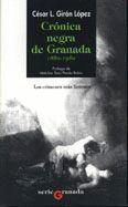 CRONICA NEGRA DE GRANADA 1880-1980