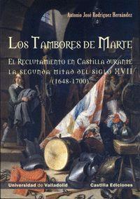 TAMBORES DE MARTE, LOS. EL RECLUTAMIENTO EN CASTILLA DURANTE LA SEGUNDA MITAD DE