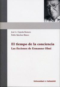 TIEMPO DE LA CONCIENCIA, EL. LAS FICCIONES DE ERMANNO OLMI.