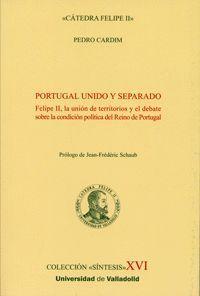 PORTUGAL UNIDO Y SEPARADO. FELIPE II, LA UNIÓN DE TERRITORIOS Y EL DEBATE SOBRE