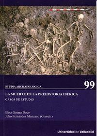 MUERTE EN LA PREHISTORIA IBÉRICA, LA. CASOS DE ESTUDIO.
