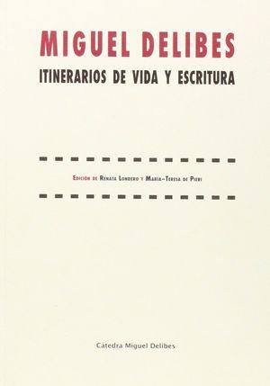 MIGUEL DELIBES. ITINERARIOS DE VIDA Y ESCRITURA.