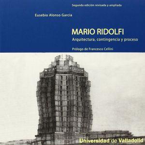 MARIO RIDOLFI. ARQUITECTURA, CONTINGENCIA Y PROCESO. SEGUNDA EDICIÓN REVISADA Y