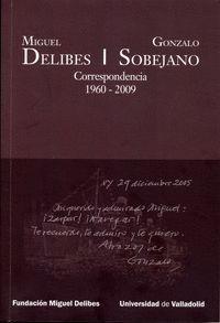MIGUEL DELIBES - GONZALO SOBEJANO. CORRESPONDENCIA (1960-2009)