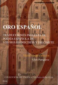 ORO ESPAÑOL. TRADUCCIONES INGLESAS DE POESÍA ESPAÑOLA DE LOS SIGLOS DIECISÉIS Y