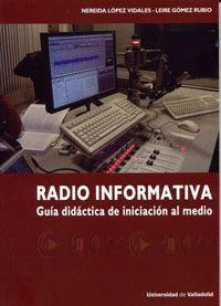 RADIO INFORMATIVA. GUÍA DIDÁCTICA DE INICIACIÓN AL MEDIO