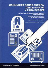 COMUNICAR SOBRE EUROPA, DESDE EUROPA Y PARA EUROPA. LA POLÍTICA DE COMUNICACIÓN