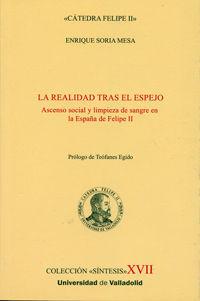 LA REALIDAD TRAS EL ESPEJO. ASCENSO SOCIAL Y LIMPIEZA DE SANGRE EN LA ESPAÑA DE