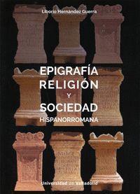EPIGRAFÍA, RELIGIÓN Y SOCIEDAD HISPANORROMANA