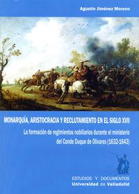 MONARQUÍA, ARISTOCRACIA Y RECLUTAMIENTO EN EL SIGLO XVII. LA FORMACIÓN DE REGIMI