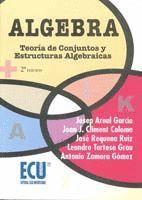ALGEBRA TEORIA DE CONJUNTOS Y ESTRUCTURAS ALGEBRAICAS