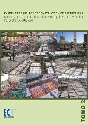 EXAMENES RESUELTOS DE CONSTRUCCION DE ESTRUCTURAS TOMO 2