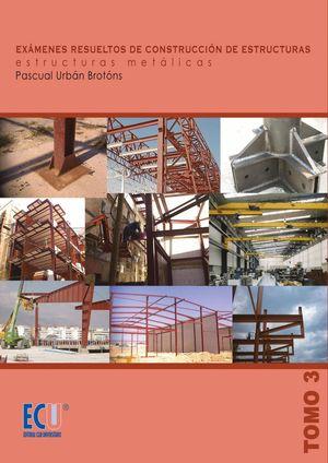 EXAMENES RESUELTOS DE CONSTRUCCION DE ESTRUCTURAS