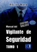 MANUAL DE VIGILANTE DE SEGURIDAD TOMO I