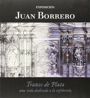 JUAN BORRERO, TRAZOS DE PLATA