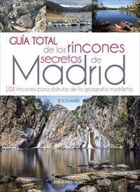 GUÍA TOTAL DE LOS RINCONES SECRETOS DE MADRID