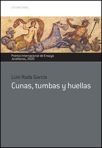 CUNAS, TUMBAS Y HUELLAS
