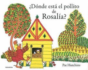 DONDE ESTA EL POLLITO DE ROSALIA?
