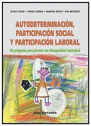 AUTODETERMINACIÓN, PARTICIPACIÓN SOCIAL Y PARTICIPACIÓN LABORAL: UN PROGRAMA PAR