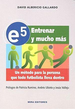 E5. ENTRENAR Y MUCHO MÁS