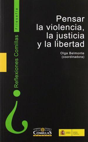 PENSAR LA VIOLENCIA, LA JUSTICIA Y LA LIBERTAD
