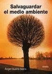 SALVAGUARDAR EL MEDIO AMBIENTE