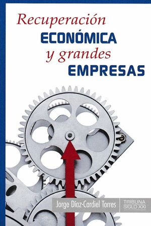 RECUPERACION ECONOMICA Y GRANDES EMPRESAS