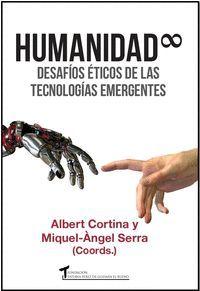 HUMANIDAD INFINITA DESAFIOS ETICOS DE LAS TECNOLOGIAS EMERGENTES