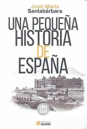 UNA PEQUEÑA HISTORIA DE ESPAÑA