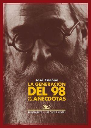 LA GENERACIÓN DEL 98 EN SUS ANÉCDOTAS