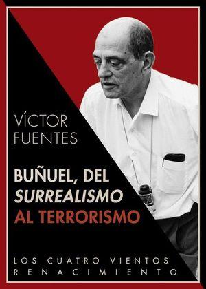 BUÑUEL, DEL SURREALISMO AL TERRORISMO