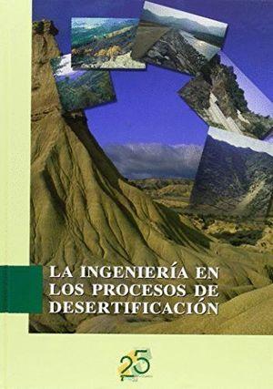 INGENIERIA EN LOS PROCESOS DE DESERTIFICACION, LA (T)