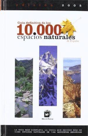 GUIA DEFINITIVA DE LOS 10000 ESPACIOS NATURALES DE ESPAÑA 2005