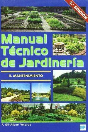 MANUAL TECNICO DE JARDINERIA II: MANTENIMIENTO (2ª EDICION)