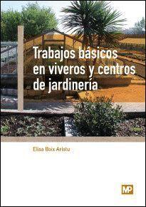 TRABAJOS BASICOS EN VIVEROS Y CENTROS DE JARDINERIA