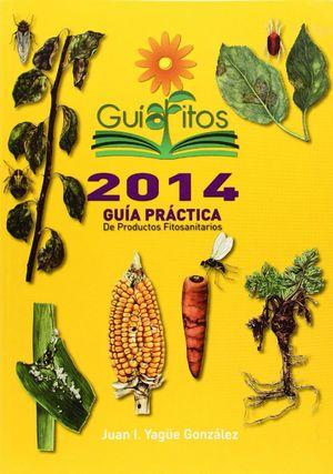 GUIAFITOS 2014 GUIA PRACTICA DE PRODUCTOS FITOSANITARIOS